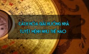 cach-hoa-giai-huong-nha-tuyet-menh