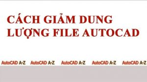 giam-dung-luong-file-cad
